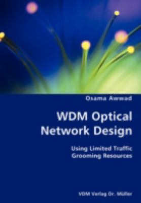 Wdm Optical Network Design- Using Limited Traffic Grooming Resources N/A edition cover