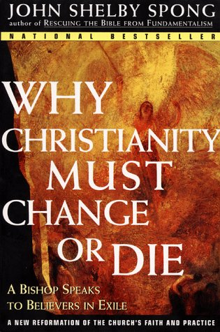 Why Christianity Must Change or Die A Bishop Speaks to Believers in Exile  1998 edition cover