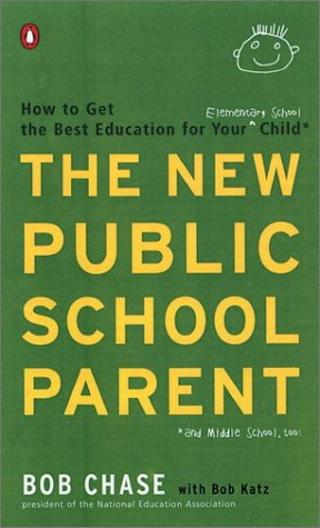 New Public School Parent How to Get the Best Education for Your Elementary School Child  2002 9780142001363 Front Cover