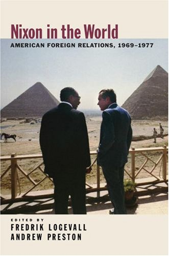 Nixon in the World American Foreign Relations, 1969-1977  2008 9780195315363 Front Cover