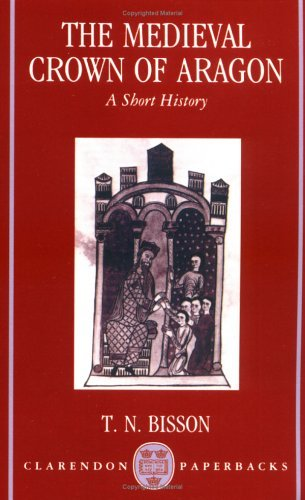 Medieval Crown of Aragon A Short History  1986 (Reprint) 9780198202363 Front Cover