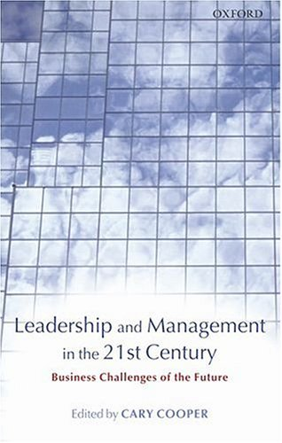 Leadership and Management in the 21st Century Business Challenges of the Future  2004 9780199263363 Front Cover