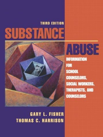 Substance Abuse Information for School Counselors, Social Workers, Therapists, and Counselors 3rd 2005 (Revised) edition cover