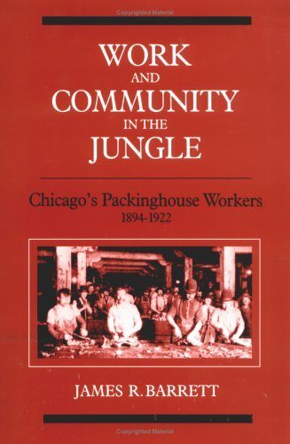 Work and Community in the Jungle Chicago's Packinghouse Workers, 1894-1922 N/A edition cover