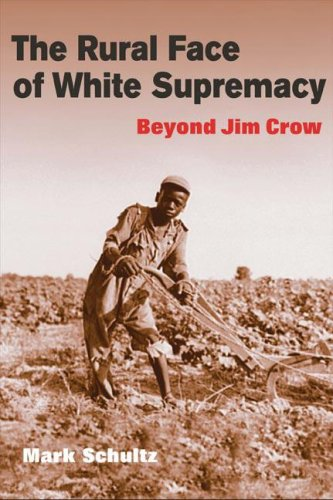 Rural Face of White Supremacy Beyond Jim Crow N/A 9780252074363 Front Cover