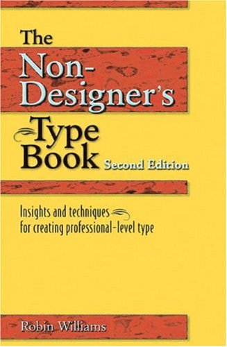 Non-Designer's Type Book Insights and Techniques for Creating Professional-Level Type 2nd 2006 (Revised) edition cover