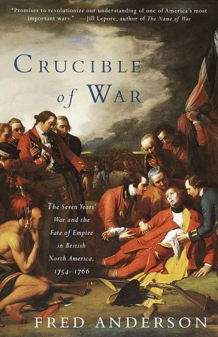 Crucible of War The Seven Years' War and the Fate of Empire in British North America, 1754-1766  2000 edition cover