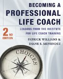 Becoming a Professional Life Coach Lessons from the Institute of Life Coach Training 2nd 2015 edition cover