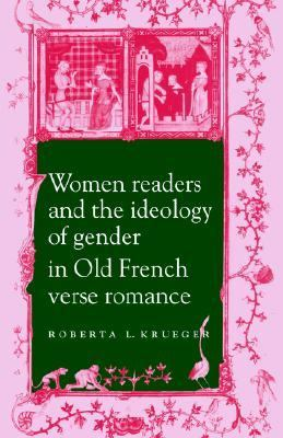 Women Readers and the Ideology of Gender in Old French Verse Romance   2005 9780521619363 Front Cover