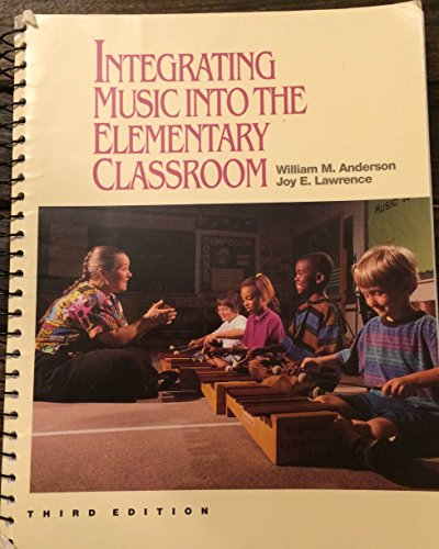 Integrating Music into the Elementary Classroom  3rd 1995 edition cover