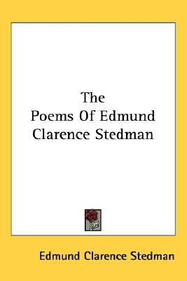 Poems of Edmund Clarence Stedman N/A 9780548506363 Front Cover