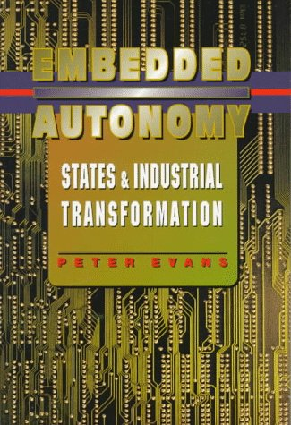 Embedded Autonomy States and Industrial Transformation  1995 edition cover