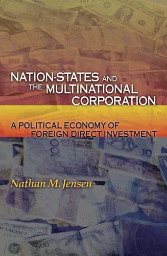 Nation-States and the Multinational Corporation A Political Economy of Foreign Direct Investment  2008 edition cover