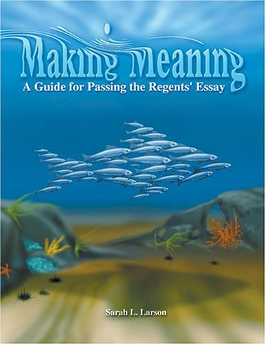 Making Meaning : A Guide for Passing the Regents' Essay 4th 2004 (Revised) 9780757511363 Front Cover
