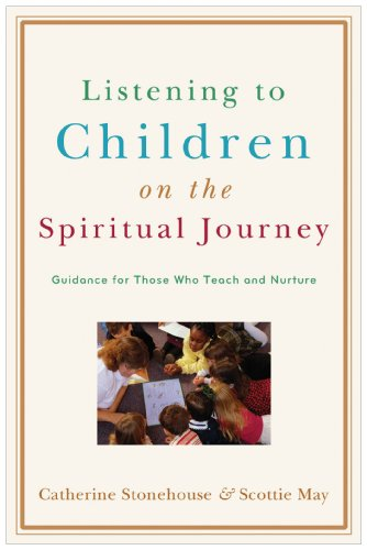 Listening to Children on the Spiritual Journey Guidance for Those Who Teach and Nurture  2010 edition cover