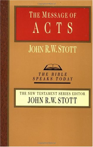 Message of Acts The Spirit, the Church and the World Reprint edition cover
