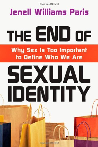 End of Sexual Identity Why Sex Is Too Important to Define Who We Are  2011 edition cover