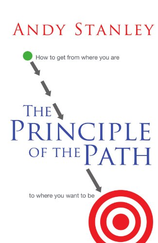 Principle of the Path How to Get from Where You Are to Where You Want to Be  2011 edition cover