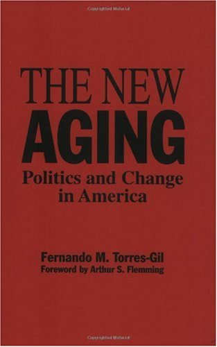 New Aging Politics and Change in America  1992 9780865690363 Front Cover