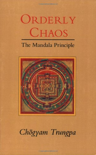 Orderly Chaos The Mandala Principle  1991 9780877736363 Front Cover