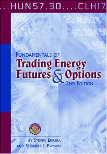 Fundamentals of Trading Energy Futures and Options  2nd 2002 edition cover