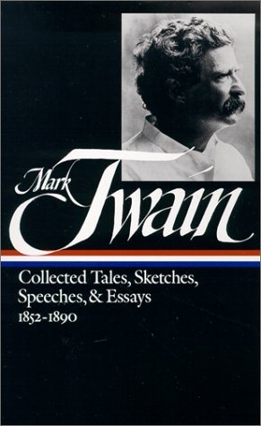 Mark Twain Collected Tales, Sketches, Speeches, and Essays, 1852-1890 N/A edition cover