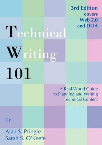 Technical Writing 101 A Real-World Guide to Planning and Writing Technical Content 3rd 2009 edition cover