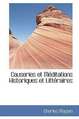 Causeries et Méditations Historiques et Littéraires N/A 9781115239363 Front Cover