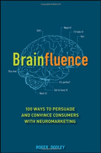 Brainfluence 100 Ways to Persuade and Convince Consumers with Neuromarketing  2012 edition cover