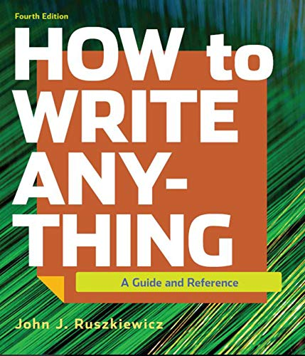 How to Write Anything A Guide and Reference 4th 9781319282363 Front Cover
