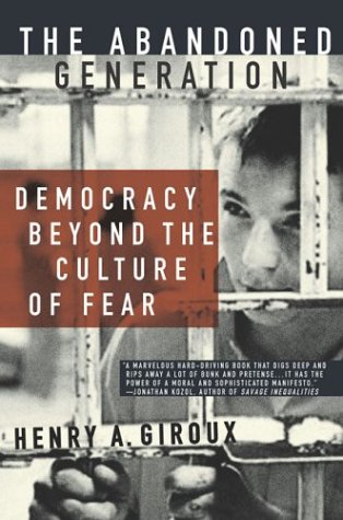 Abandoned Generation Democracy Beyond the Culture of Fear  2003 (Revised) edition cover