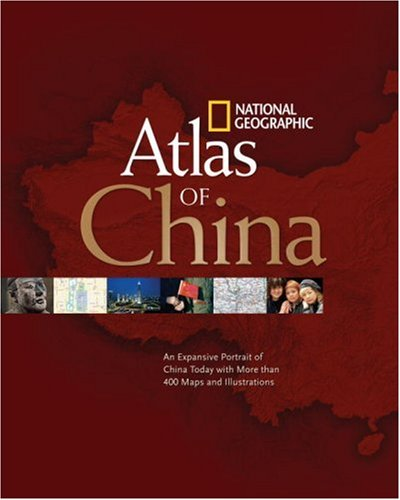 Atlas of China An Expansive Portrait of China Today with More Than 400 Maps and Illustrations  2007 9781426201363 Front Cover