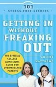 Getting in Without Freaking Out: The Official College Handbook for Overwhelmed Parents  2008 edition cover