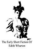 Early Short Fiction of Edith Wharton  N/A 9781491014363 Front Cover