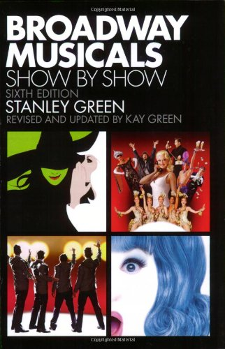 Broadway Musicals: Show by Show Sixth Edition 6th 2008 edition cover