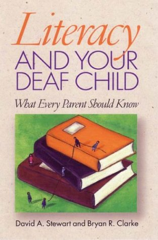 Literacy and Your Deaf Child What Every Parent Should Know  2003 9781563681363 Front Cover
