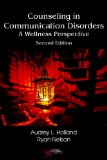 Counseling in Communication Disorders A Wellness Perspective, 2E: a Wellness Perspective, 2E 2nd 2014 (Revised) edition cover