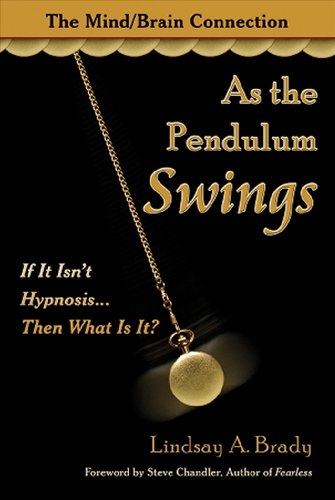 As the Pendulum Swings If It Isn't Hypnosis, Then What Is It? N/A 9781934759363 Front Cover