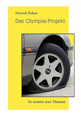 Das Olympia-Projekt So zerst�rt man Visionen N/A 9783839155363 Front Cover