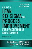Guide to Lean Six Sigma and Process Improvement for Practitioners and Students Foundations, DMAIC, Tools, Cases, and Certification 2nd 2015 edition cover