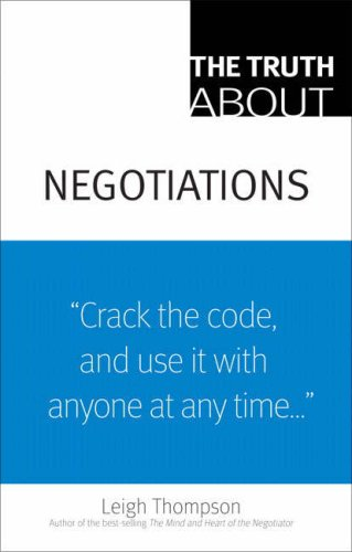 """Truth about Negotiations """"Crack the Code, and Use It with Anyone at Anytime ...""""  2008 edition cover"""