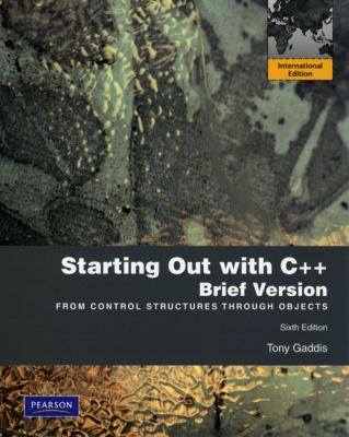 Starting Out with C++ From Control Structures Through Objects 6th 2010 (Brief Edition) 9780137055364 Front Cover