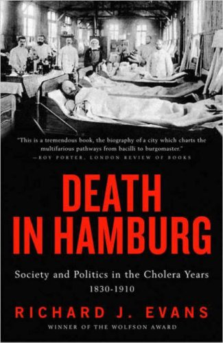 Death in Hamburg Society and Politics in the Cholera Years, 1830-1910  2005 9780143036364 Front Cover