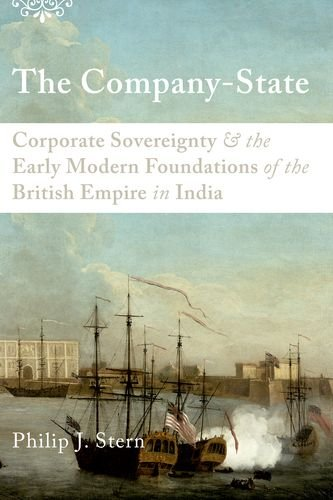 Company-State Corporate Sovereignty and the Early Modern Foundations of the British Empire in India  2011 edition cover