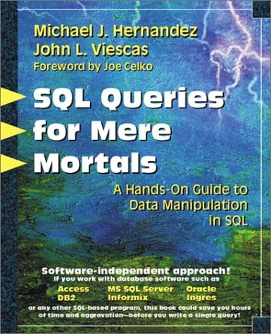 SQL Queries for Mere Mortals A Hands-On Guide to Data Manipulation in SQL  2000 9780201433364 Front Cover