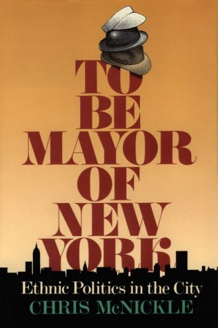 To Be Mayor of New York Ethnic Politics in the City  1993 edition cover