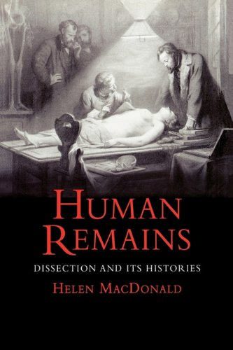 Human Remains Dissection and Its Histories N/A edition cover