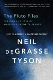 Pluto Files The Rise and Fall of America's Favorite Planet  2014 edition cover
