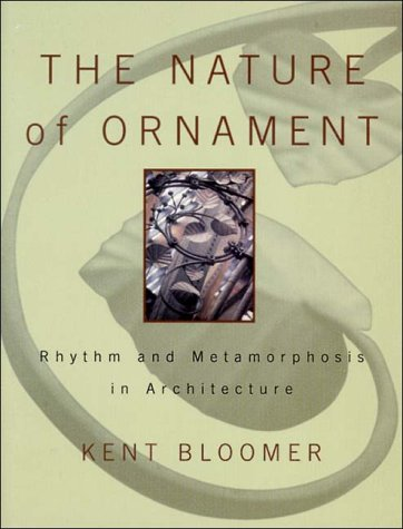 Nature of Ornament Rhythm and Metamorphosis in Architecture  2000 9780393730364 Front Cover