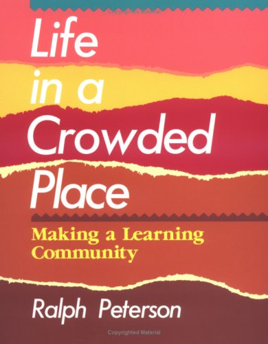 Life in a Crowded Place Making a Learning Community N/A edition cover